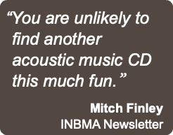 """You are unlikely to find another acoustic music CD this much fun.""